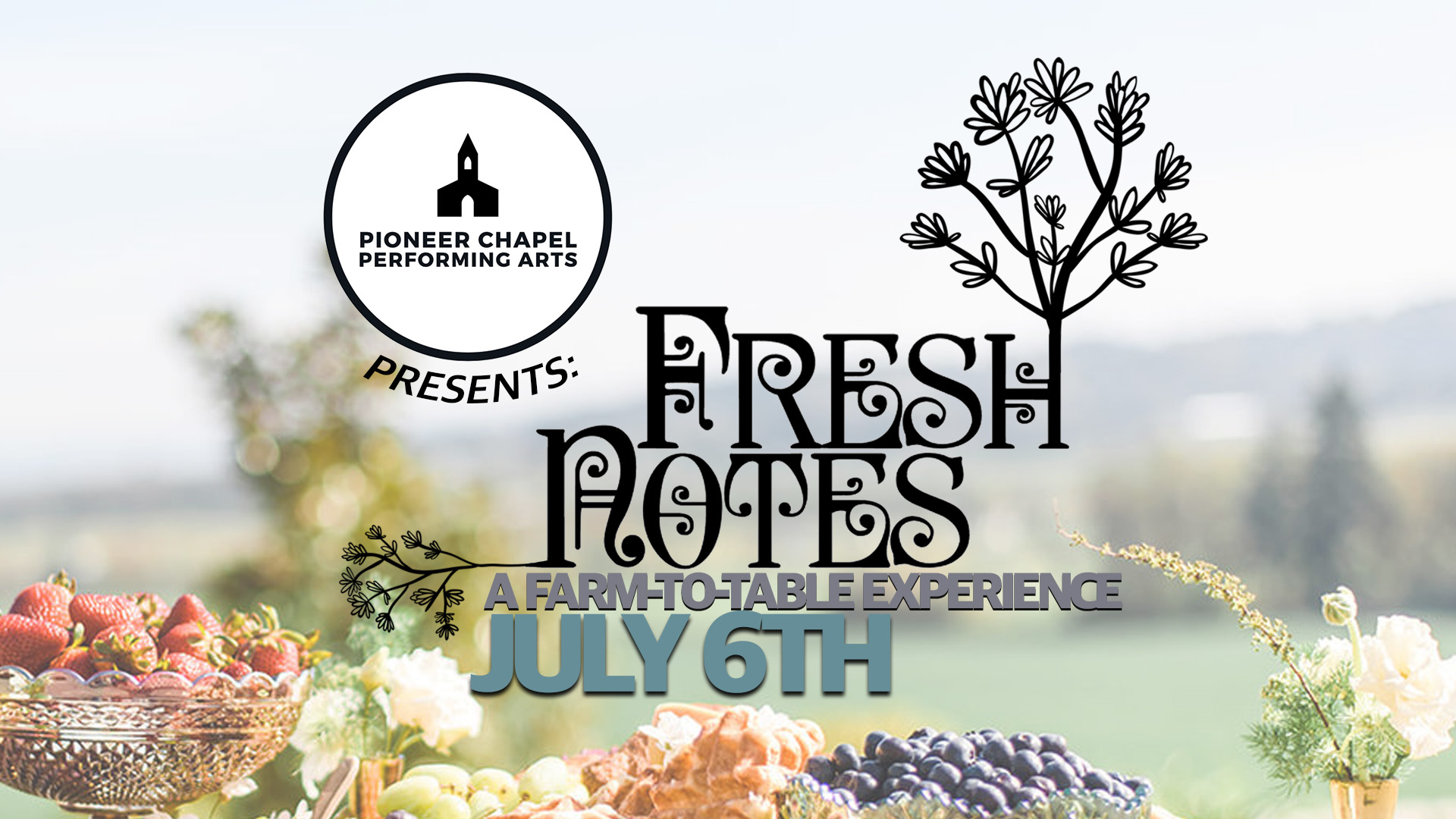 Fresh Notes: A Farm-to-Table Experience | July 6th